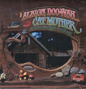 Albion Doo-Wah 1969 post-Woodstock sounds from Cat Mother's country cabin in Mendocino wilds